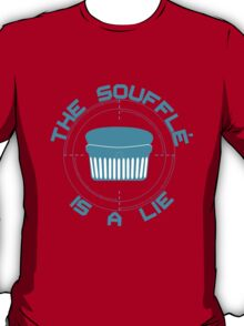 The Soufflé is a Lie T-Shirt