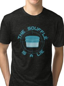 The Soufflé is a Lie Tri-blend T-Shirt