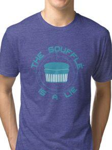The Soufflé is a Lie Tri-blend T-Shirt