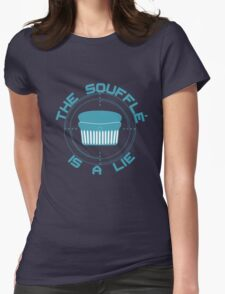 The Soufflé is a Lie Womens Fitted T-Shirt