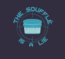 The Soufflé is a Lie Unisex T-Shirt