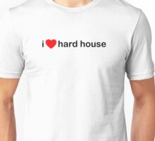 I Love Hard House Music Unisex T-Shirt
