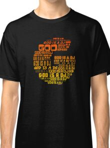 God is a DJ - Music Disc Jockey Classic T-Shirt
