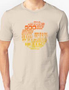 God is a DJ - Music Disc Jockey T-Shirt