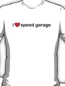 I Love Speed Garage T-Shirt