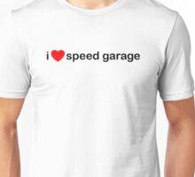 I Love Speed Garage Unisex T-Shirt