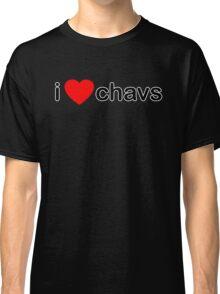 I Love Chavs Classic T-Shirt