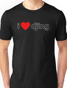 I Love DJing Unisex T-Shirt