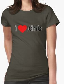 I Love DNB Womens Fitted T-Shirt
