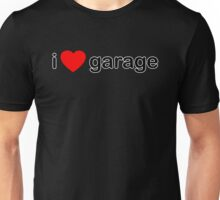 I Love Garage Unisex T-Shirt