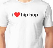 I Love Hip Hop Unisex T-Shirt