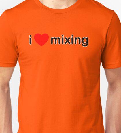 I Love Mixing Unisex T-Shirt