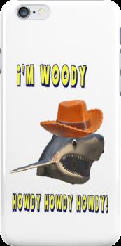 I'm Woody! Howdy howdy howdy! by smirkingjim