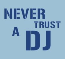 Never Trust A DJ by HOTDJGEAR