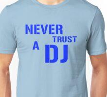 Never Trust A DJ Unisex T-Shirt