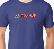 No Requests Stamp Unisex T-Shirt