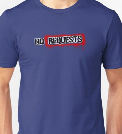 No Requests Stamp Unisex T-Shirt