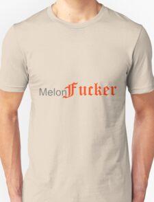 Melon Fxcker Unisex T-Shirt