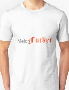 Melon Fxcker T-Shirt