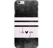 i do love you III iPhone Case/Skin