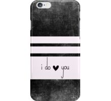 i do love you III iPhone Case/Skin