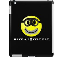 Have a Lovely Day iPad Case/Skin