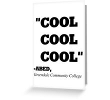 """COMMUNITY ABED """"COOL COOL COOL"""" Greeting Card"""
