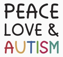 Peace Love & Autism by BrightDesign