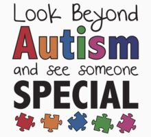 Look Beyond Autism And See Someone Special by BrightDesign