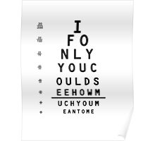 Eye Chart: If only you could see, just how much you mean to me Poster