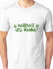 My Crazy Girlfriend - Marriage You Wanna? Tee Unisex T-Shirt
