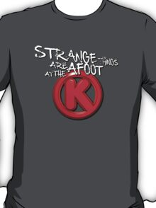 Strange Things Are Afoot At The Circle K (Bill & Ted) T-Shirt