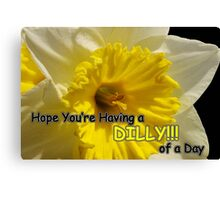 daffy dilly of a day Canvas Print