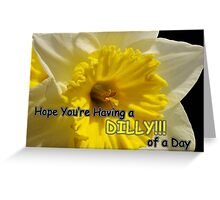 daffy dilly of a day Greeting Card