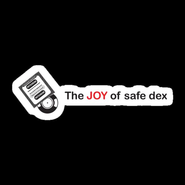 The Joy Of Safe Dex by HOTDJGEAR