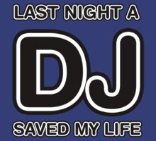 Last Night A DJ Saved My Life by HOTDJGEAR