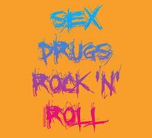Sex, Drugs & Rock 'n' Roll Unisex T-Shirt