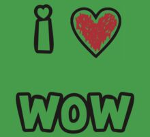 I love Wow by crazyvicsta