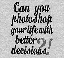 Parks & Recreation - [Black] Can You Photoshop Your Life With Better Decisions? - Typography quote T-Shirt