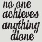 Parks & Recreation - [Black] No One Achieves Anything Alone - Typography quote by Hrern1313