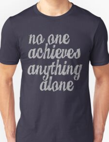 Parks & Recreation - [Grey] No One Achieves Anything Alone - Typography quote Unisex T-Shirt