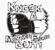 Knock a Motherfucker Out by 319media