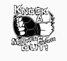Knock a Motherfucker Out Unisex T-Shirt