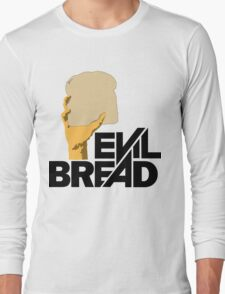 Evil Bread Long Sleeve T-Shirt