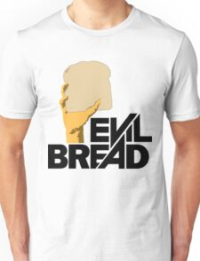 Evil Bread Unisex T-Shirt