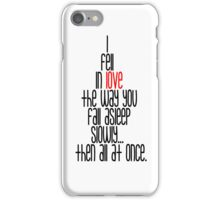 I Fell In Love...  iPhone Case/Skin