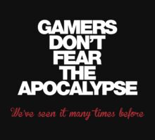 Gamers don't fear the Apocalypse... (white) by KRDesign