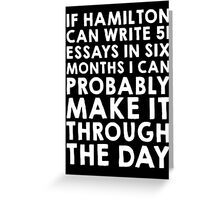 If Hamilton can do it, I can (white font) Greeting Card