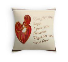 Together We Have Love Greeting  Throw Pillow