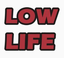 Low Life Tee by Reese1694